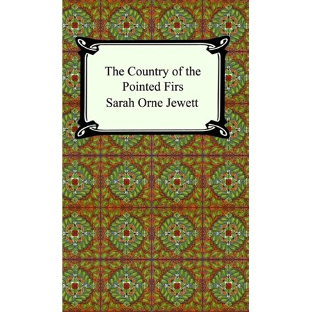 The Country of the Pointed Firs - eBook