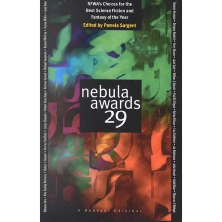 Nebula Awards 29: SFWAs Choices for the Best Science Fiction and Fantasy of the Year by