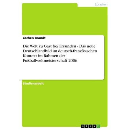 Die Welt zu Gast bei Freunden - Das neue Deutschlandbild im deutsch-französischen Kontext im Rahmen der Fußballweltmeisterschaft 2006 - eBook (Red Rahmen Sonnenbrillen)
