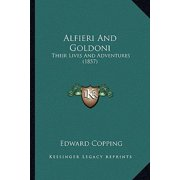 Alfieri and Goldoni : Their Lives and Adventures (1857)