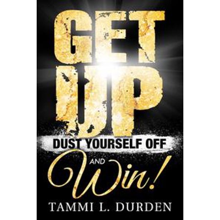 Get Up, Dust Yourself Off and Win! - eBook (Best Way To Get Drywall Dust Off Hardwood Floors)