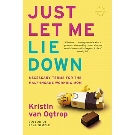Just Let Me Lie Down : Necessary Terms for the Half-Insane Working
