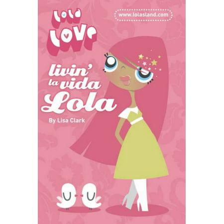 Livin La Vida Lola  Lola Love  Bk  1