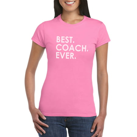 Best Coach Ever T-Shirt Gift Idea for Ladies Sports Mom Funny Gift Idea for Mom -Great For Wedding Soccer Baseball Football or Team