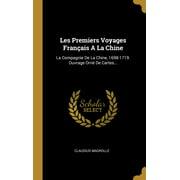 Les Premiers Voyages Français a la Chine: La Compagnie de la Chine, 1698-1719. Ouvrage Orné de Cartes... (Hardcover)