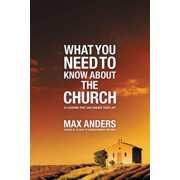What You Need to Know about: What You Need to Know about the Church: 12 Lessons That Can Change Your Life (Paperback)