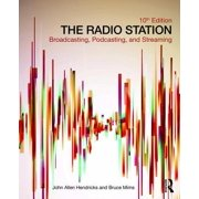 The Radio Station : Broadcasting, Podcasting, and Streaming