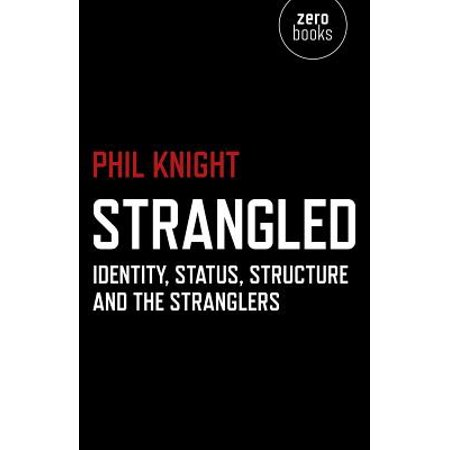 Strangled : Identity, Status, Structure and the