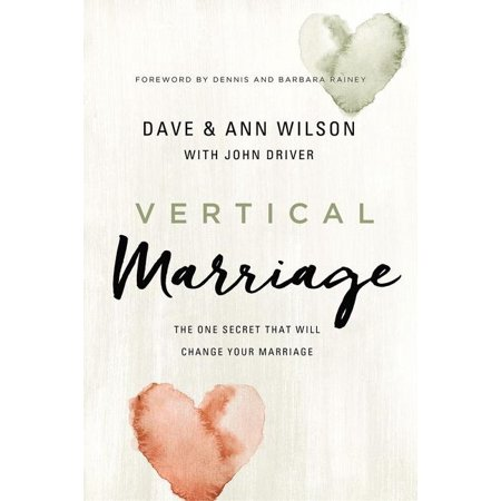 Vertical Marriage : The One Secret That Will Change Your