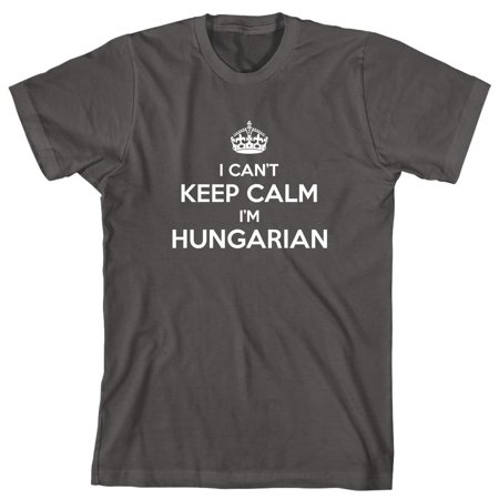 I Can't Keep Calm I'm Hungarian Men's Shirt - ID:
