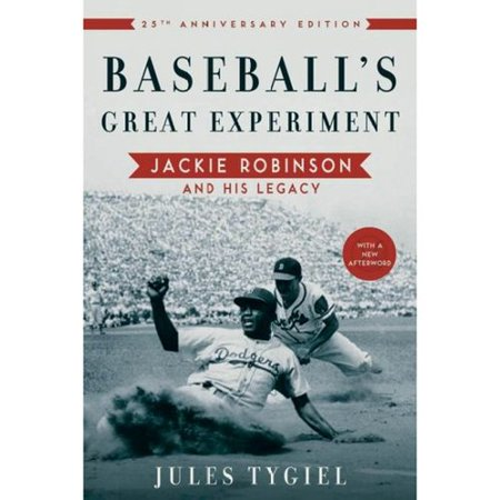 Baseballs Great Experiment: Jackie Robinson and His Legacy by