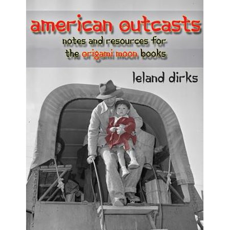 American Outcasts: Sources and Resources for the Origami Moon Book Series (Paperback)