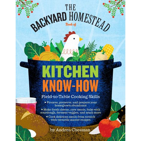 Backyard Homestead Book of Kitchen Know-How - Paperback