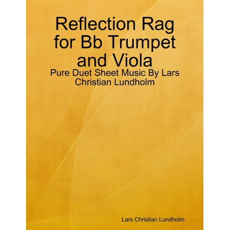 Reflection Rag for Bb Trumpet and Viola - Pure Duet Sheet Music By Lars Christian Lundholm - eBook - Christian Reflection Halloween