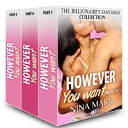 However You Want (The Billionaire's Fantasies collection, parts 7-9) - 7--9 - eBook