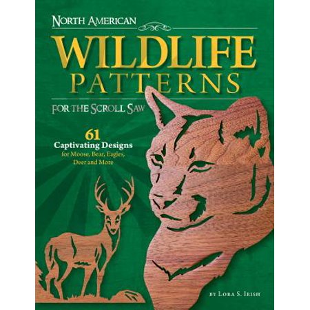 North American Wildlife Patterns for the Scroll Saw : 61 Captivating Designs for Moose, Bear, Eagles, Deer and More](Lorax Craft)