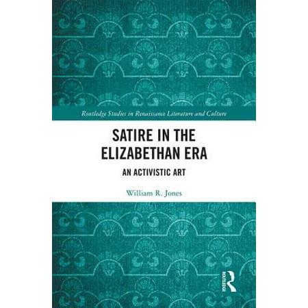 Satire in the Elizabethan Era : An Activistic Art (Clothing Elizabethan Era)