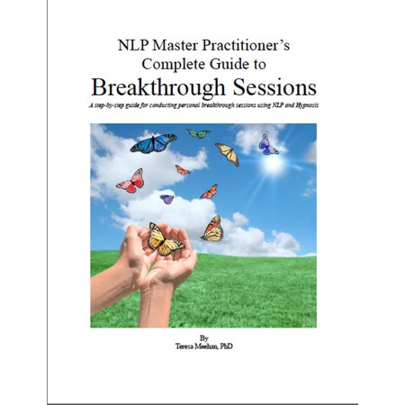 Session Master Wood - NLP Master Practitioner's Complete Guide to Breakthrough Sessions - eBook