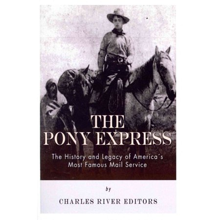 The Pony Express  The History And Legacy Of Americas Most Famous Mail Service