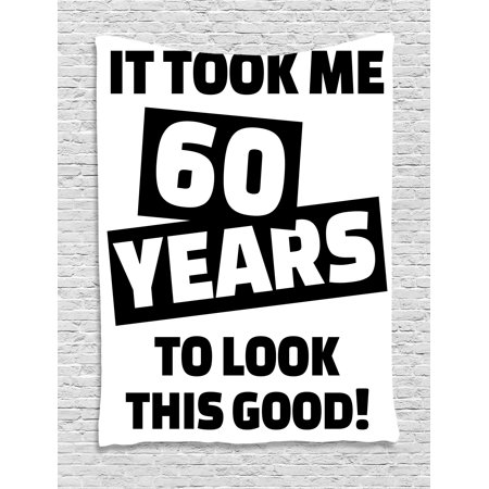 60th Birthday Decorations Tapestry It Took Me 60 Years Party Quote Slogan Admire Theme Image