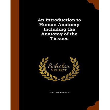 An Introduction To Human Anatomy Including The Anatomy Of The