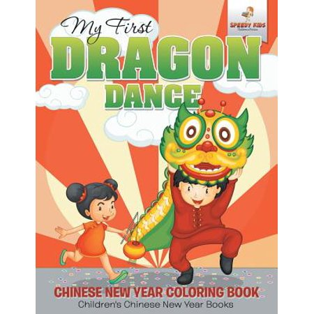 My First Dragon Dance - Chinese New Year Coloring Book Children's Chinese New Year Books