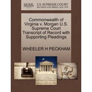 Commonwealth of Virginia V. Morgan U.S. Supreme Court Transcript of Record with Supporting Pleadings