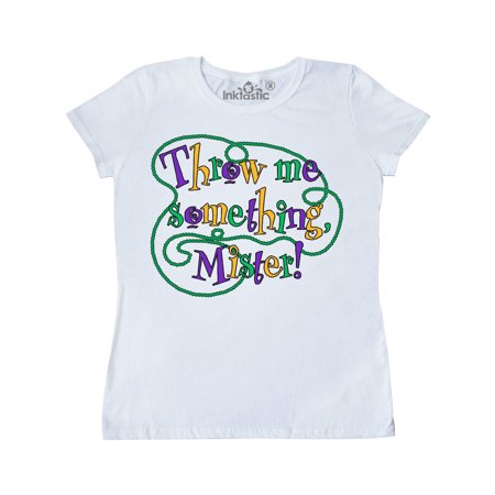 Throw Me Something, Mister!- Mardi Gras Beads Women's T-Shirt (Mardi Gras Fashions For This Year)