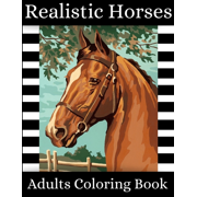 "Realistic Horses Adults Coloring Book : A Super Amazing Realistic Horse Coloring Activity Book for Adults And Teenagers .Relaxation And Meditation Designs, Book Size 8.5""x 11"".Great Gift for Boys & Girls. (Paperback)"