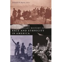 The Columbia Documentary History of Race and Ethnicity in America (Hardcover)