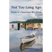 Not Too Long Ago: Stories of a Traditional Way of Life - eBook