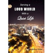 Serving a Loud World with a Quiet Life - eBook