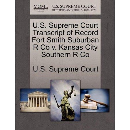 U S  Supreme Court Transcript Of Record Fort Smith Suburban R Co V  Kansas City Southern R Co