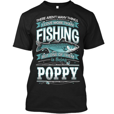 I Love FISHING and Being POPPY ~ Shop Tagless Tee T-Shirt