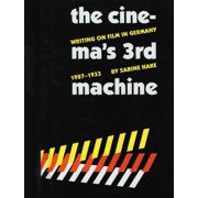 The Cinema's Third Machine : Writing on Film in Germany, 1907-1933