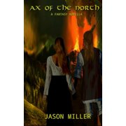 Ax Of The North: A Fantasy Novella (Paperback)