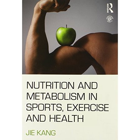 Nutrition and Metabolism in Sports, Exercise and Health by Jie