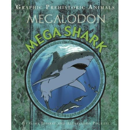 (Graphic Prehistoric Animals: Mega Shark)