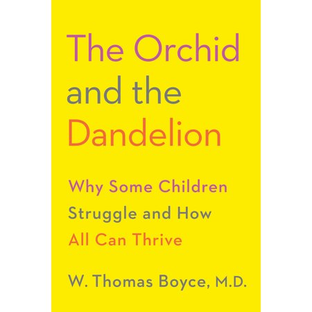The Orchid and the Dandelion : Why Some Children Struggle and How All Can (Prayer For A Child Struggling In School)