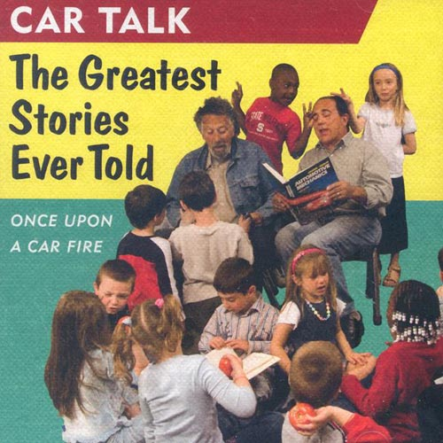 Car Talk: The Greatest Stories Ever Told: Once upon a Car Fire