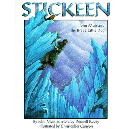 Stickeen : John Muir and the Brave Little Dog (John Muir Physical Therapy Walnut Creek Ca)