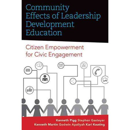Community Effects Of Leadership Development Education  Citizen Empowerment For Civic Engagement