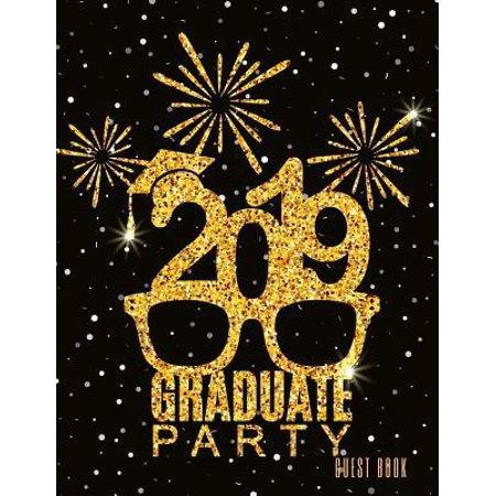 2019 Graduate Party Guest Book: Class of 2019 Guest Book Graduation Congratulatory, Memory Year Book, Keepsake, Scrapbook, High School, College, ... ( (Best Graduate Schools 2019 Guidebook)