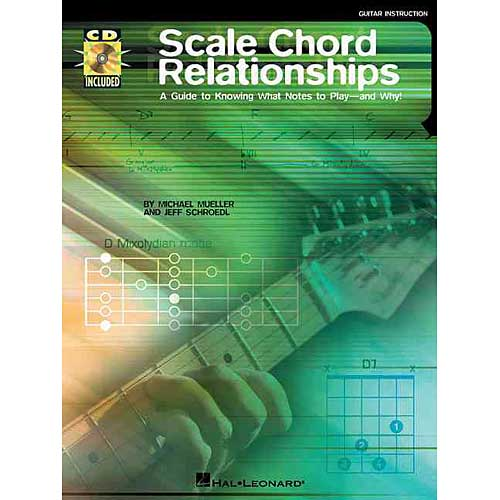 Scale Chord Relationships: A Guide to Knowing What Notes to Play - and Why!