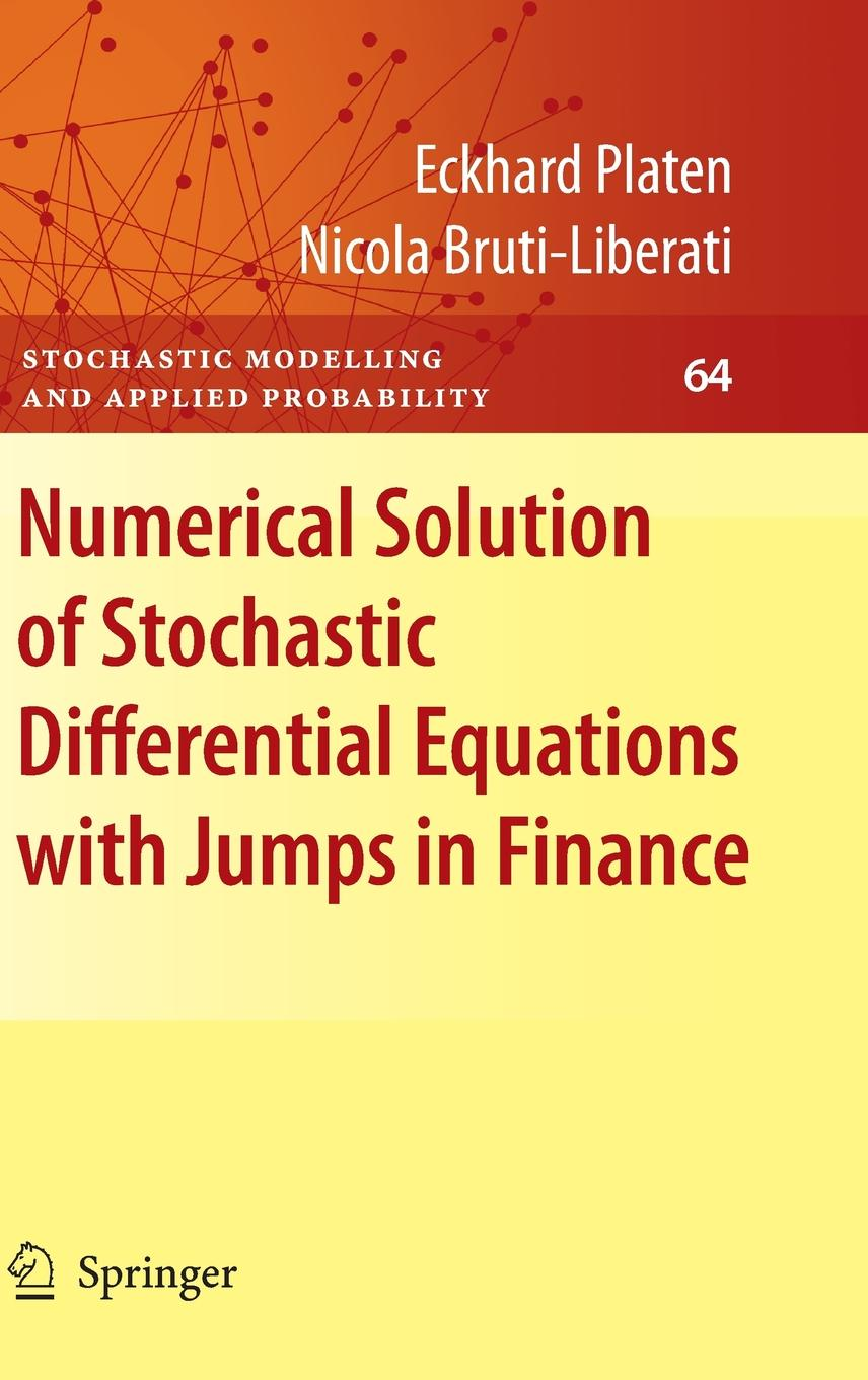 Stochastic Modelling and Applied Probability: Numerical Solution of  Stochastic Differential Equations with Jumps in Finance (Hardcover) -  Walmart.com
