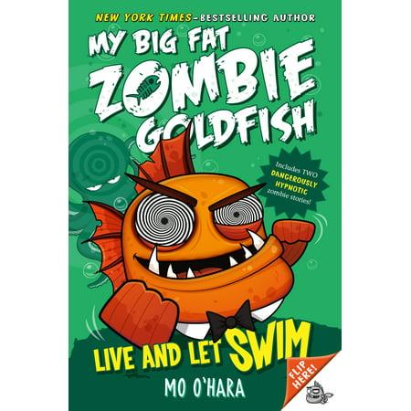 Live and Let Swim: My Big Fat Zombie Goldfish - Big Daddy Zombie