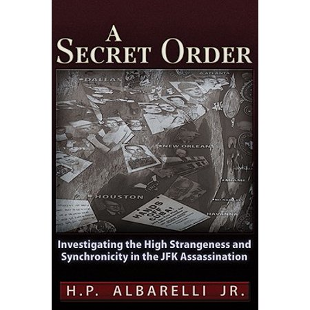 A Secret Order : Investigating the High Strangeness and Synchronicity in the JFK