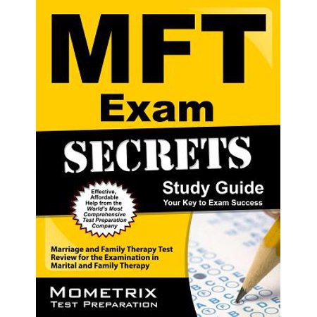 Mft Exam Secrets Study Guide : Marriage and Family Therapy Test Review for the Examination in Marital and Family (Journal Of Marital And Family Therapy Infidelity)