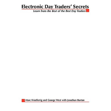 Electronic Day Traders' Secrets : Learn from the Best of the Best (Best Products From Trader Joes)