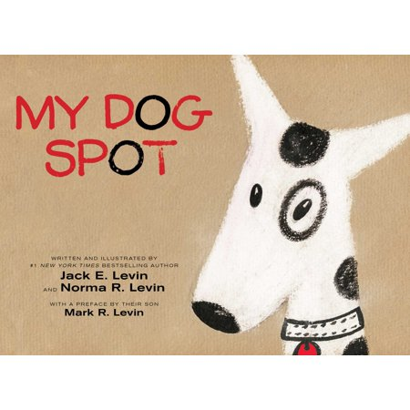 My Dog Spot By Jack E. Levin and Norma R. Levin - image 4 de 4